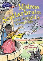 Mistress Scatterbrain, the knight's daughter